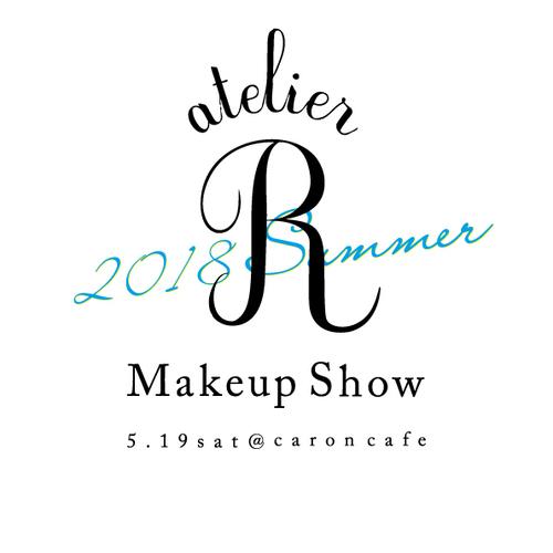 atelier R Makeup Show 2018 summer @caron cafe