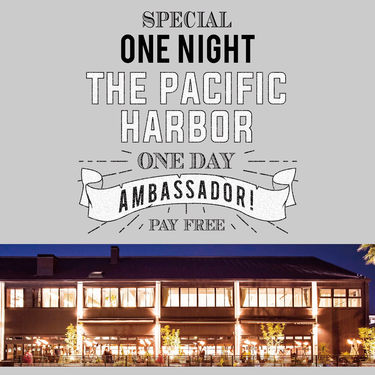 THE PACIFIC HARBOR ONE DAY AMBASSADOR !