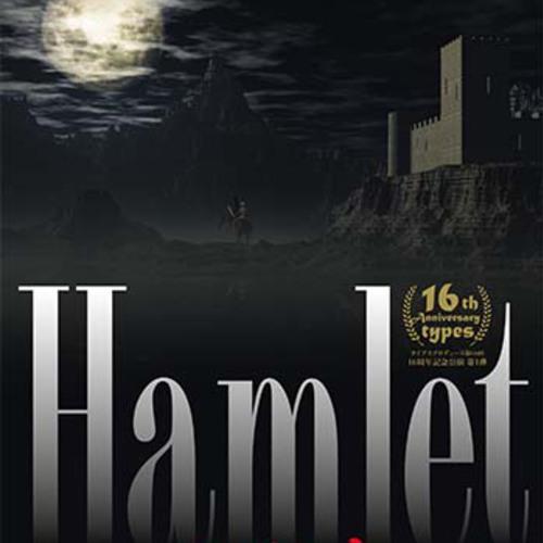 TYPES「ハムレット」