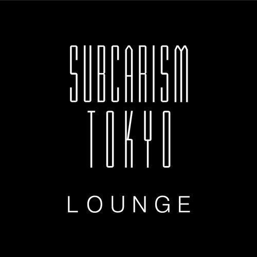 SUBCARISM TOKYO LOUNGE