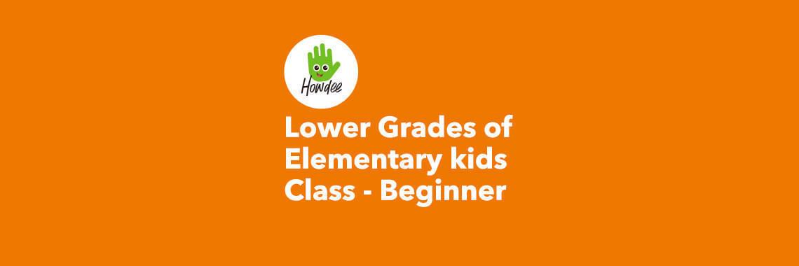 小学校低学年クラス – Beginner   HOWDEE Tutoring