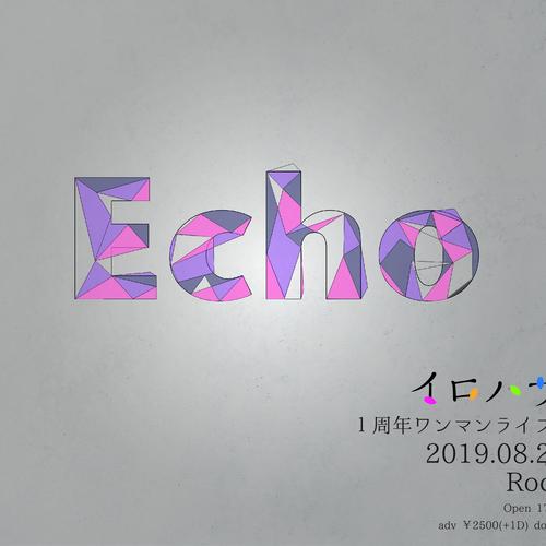 イロハサクラ1周年ワンマンライブ 「Echo」
