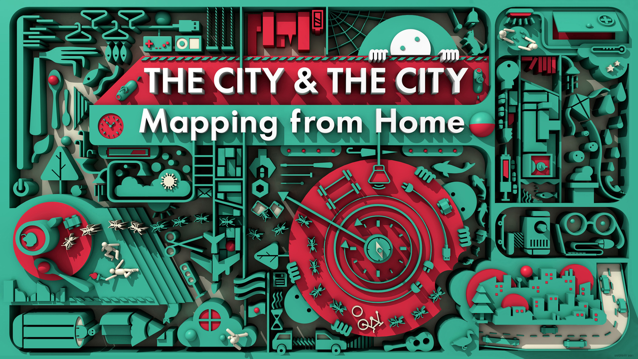 The City & The City: Mapping from Home 最終成果プレゼンテーション